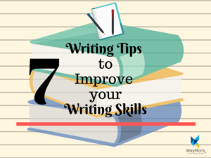 Writing Tips | 7 Tips to Improve Your Writing Skills