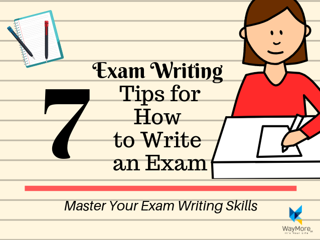 Exam Writing | 7 Tips for How to Write an Exam
